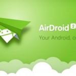 AirDroid : スマホ⇔PCワイヤレス連携の神アプリが2.0で大幅進化!接続方法や変更点を徹底解説!無料Androidアプリ