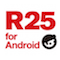 R25 for android